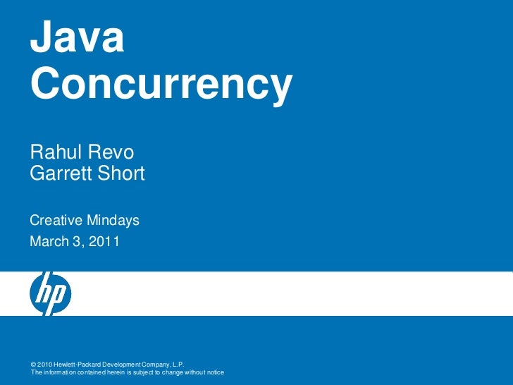 JavaConcurrencyRahul RevoGarrett Short<br />Creative Mindays<br />March 3, 2011<br />