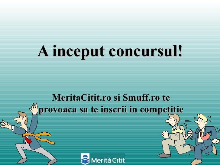 A inceput concursul!   MeritaCitit.ro si Smuff.ro teprovoaca sa te inscrii in competitie