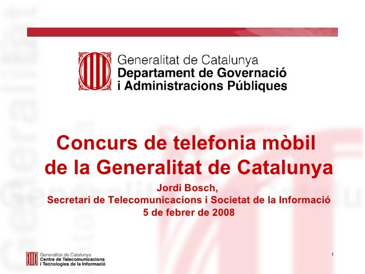 Concurs de telefonia mòbil  de la Generalitat de Catalunya Jordi Bosch,  Secretari de Telecomunicacions i Societat de la I...