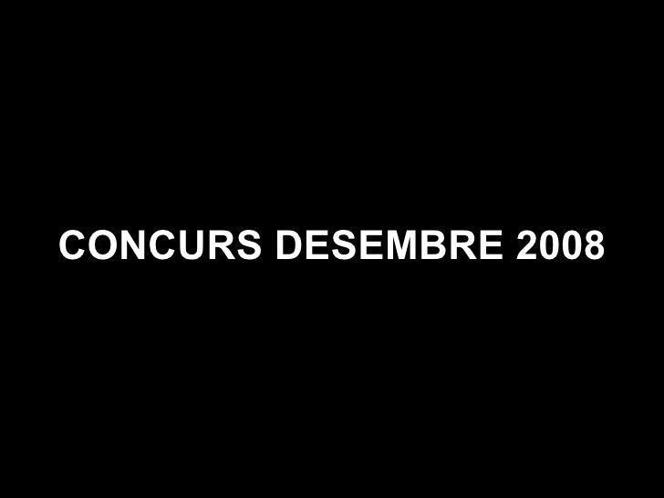 CONCURS DESEMBRE 2008