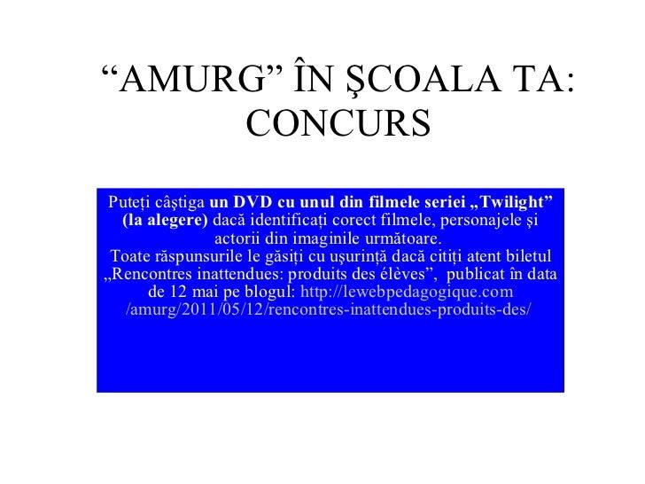 """"""" AMURG"""" ÎN ŞCOALA TA: CONCURS Puteţi câştiga  un DVD cu unul din filmele seriei """"Twilight"""" (la alegere)  dacă identificaţ..."""