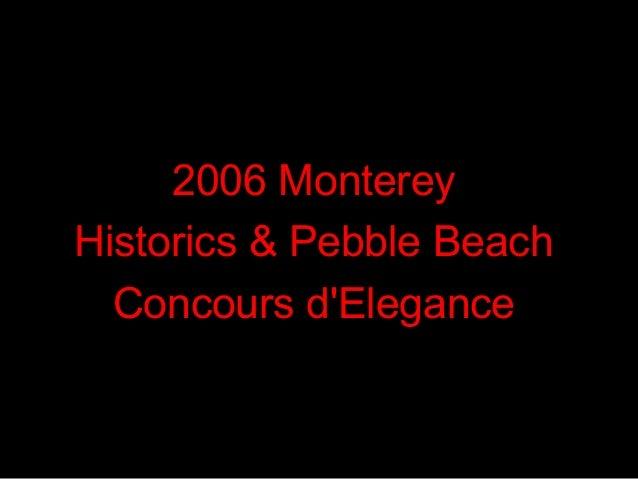 2006 Monterey Historics & Pebble Beach Concours d'Elegance
