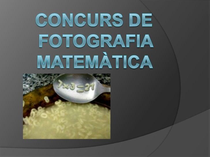 CONCURS DE FOTOGRAFIA MATEMÀTICA<br />