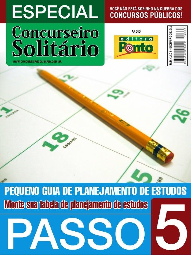 ESPECIAL WWW.CONCURSEIROSOLITARIO.COM.BR APOIO 5 Monte sua tabela de planejamento de estudosMonte sua tabela de planejamen...