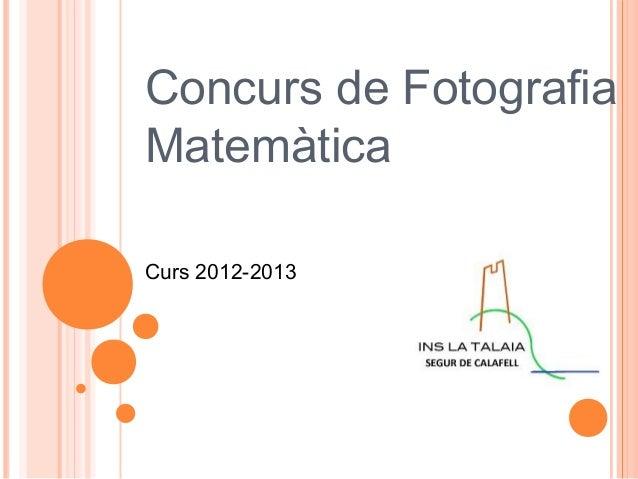 Concurs de FotografiaMatemàticaCurs 2012-2013