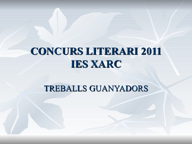 CONCURS LITERARI 2011 IES XARC TREBALLS GUANYADORS