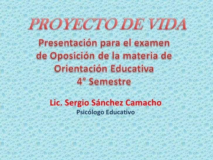 Lic. Sergio Sánchez Camacho Psicólogo Educativo
