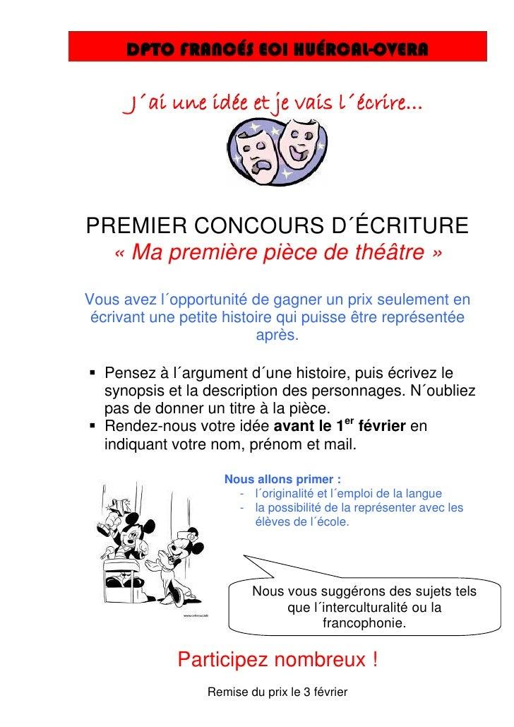 DPTO FRANCÉS EOI HUÉRCAL-OVERA      J´ai une idée et je vais l´écrire…PREMIER CONCOURS D´ÉCRITURE  « Ma première pièce de ...