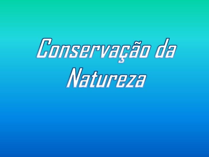Conservação da Natureza<br />