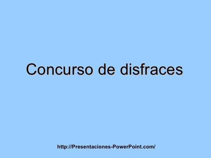 Concurso de disfraces http://Presentaciones-PowerPoint.com/