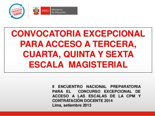 CONVOCATORIA EXCEPCIONAL PARA ACCESO A TERCERA, CUARTA, QUINTA Y SEXTA ESCALA MAGISTERIAL II ENCUENTRO NACIONAL PREPARATOR...