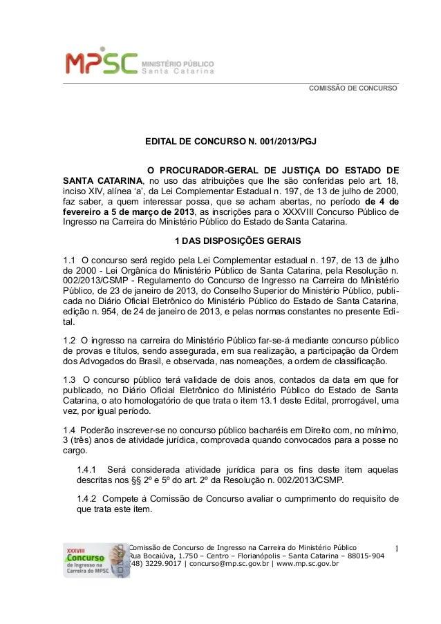 COMISSÃO DE CONCURSO                     EDITAL DE CONCURSO N. 001/2013/PGJ                        O PROCURADOR-GERAL DE J...