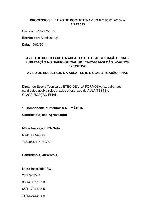PROCESSO SELETIVO DE DOCENTES-AVISO N° 185/01/2013 de 12/12/2013. Processo n° 8227/2013. Escrito por: Administração Data: ...