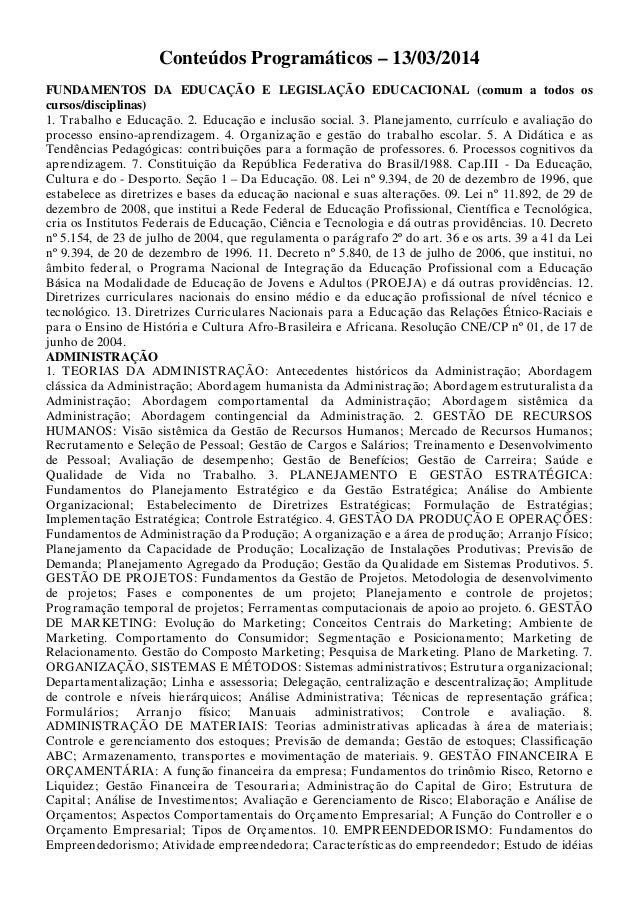 Conteúdos Programáticos – 13/03/2014 FUNDAMENTOS DA EDUCAÇÃO E LEGISLAÇÃO EDUCACIONAL (comum a todos os cursos/disciplinas...