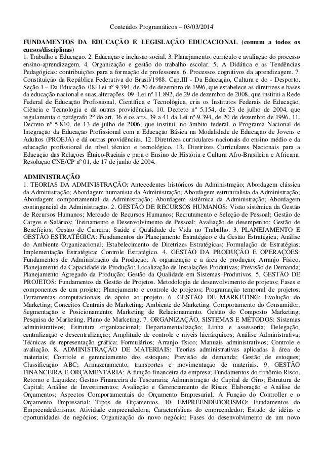 Conteúdos Programáticos – 03/03/2014 FUNDAMENTOS DA EDUCAÇÃO E LEGISLAÇÃO EDUCACIONAL (comum a todos os cursos/disciplinas...