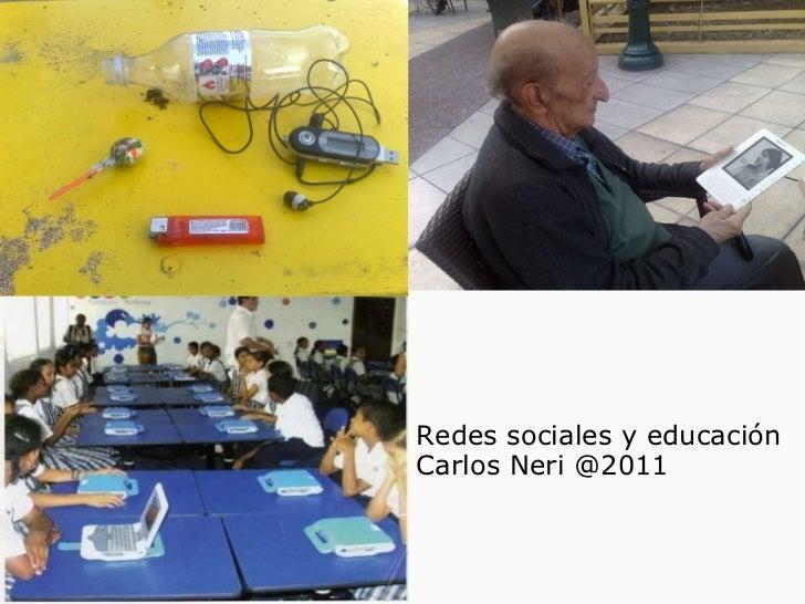 Redes sociales y educación Carlos Neri @2011