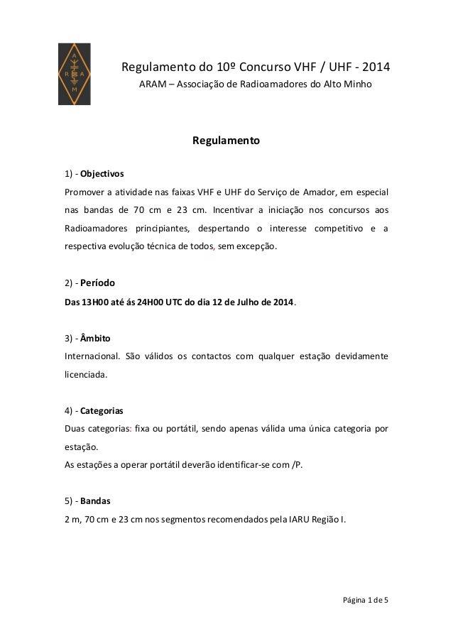 Página 1 de 5 Regulamento do 10º Concurso VHF / UHF - 2014 ARAM – Associação de Radioamadores do Alto Minho Regulamento 1)...