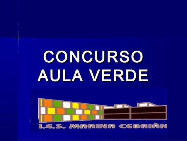 CONCURSOCONCURSO AULA VERDEAULA VERDE