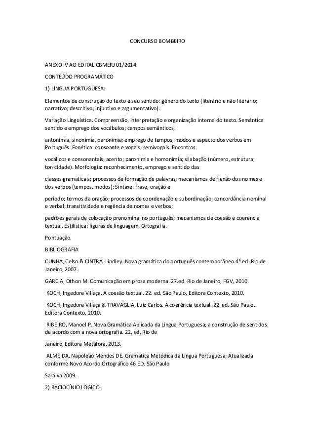 CONCURSO BOMBEIRO ANEXO IV AO EDITAL CBMERJ 01/2014 CONTEÚDO PROGRAMÁTICO 1) LÍNGUA PORTUGUESA: Elementos de construção do...