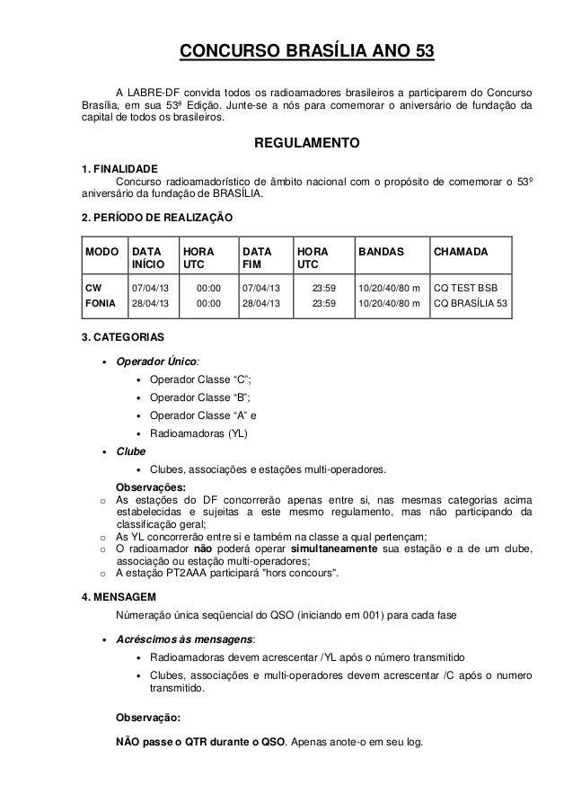 CONCURSO BRASÍLIA ANO 53        A LABRE-DF convida todos os radioamadores brasileiros a participarem do ConcursoBrasília, ...