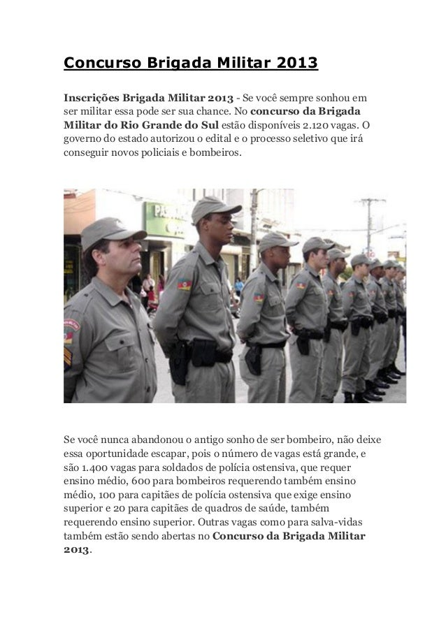 Concurso Brigada Militar 2013Inscrições Brigada Militar 2013 - Se você sempre sonhou emser militar essa pode ser sua chanc...
