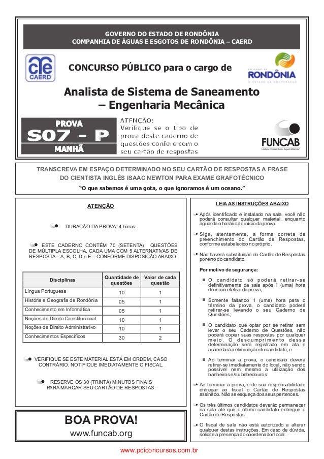 GOVERNO DO ESTADO DE RONDÔNIA COMPANHIA DE ÁGUAS E ESGOTOS DE RONDÔNIA CAERD– PROVA S07 - P Verifique se o tipo de prova d...