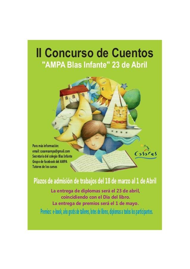 """II Concurso de Cuentos """"AMPA Blas Infante"""" 23 de Abril Plazos de admisión de trabajos del 18 de marzo al 1 de Abril Premio..."""