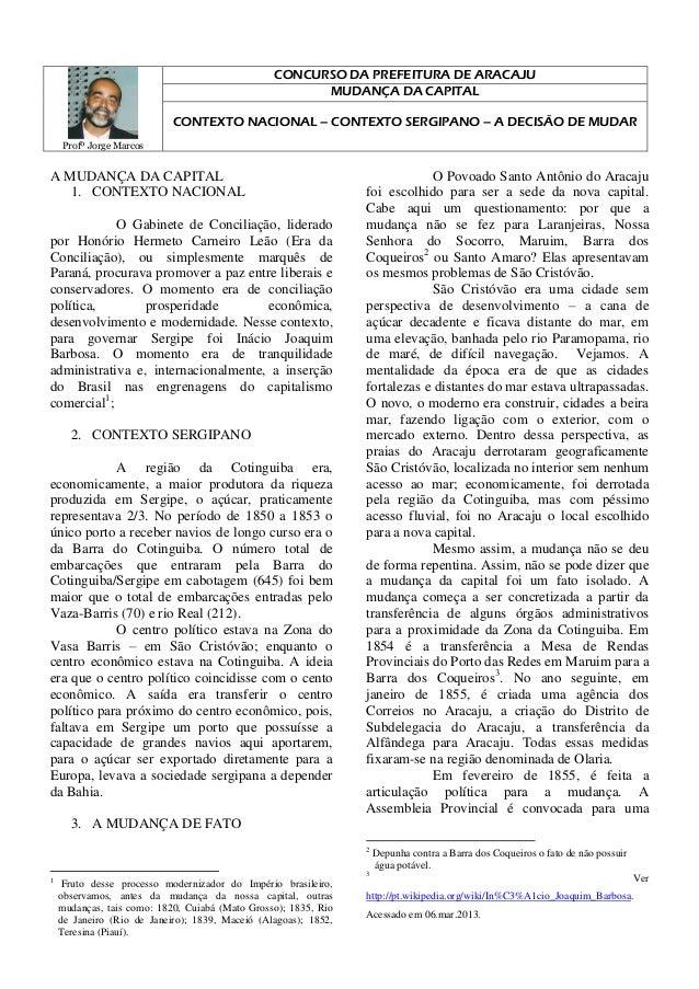 Profº Jorge Marcos CONCURSO DA PREFEITURA DE ARACAJU MUDANÇA DA CAPITAL CONTEXTO NACIONAL – CONTEXTO SERGIPANO – A DECISÃO...