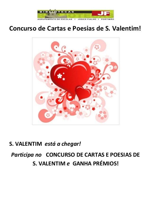Concurso de Cartas e Poesias de S. Valentim! S. VALENTIM está a chegar! Participa no CONCURSO DE CARTAS E POESIAS DE S. VA...
