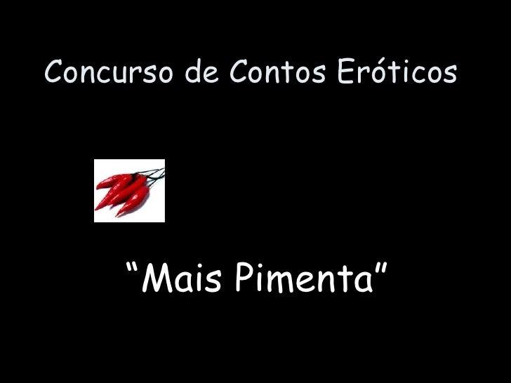 """Concurso de Contos Eróticos """" Mais Pimenta"""""""