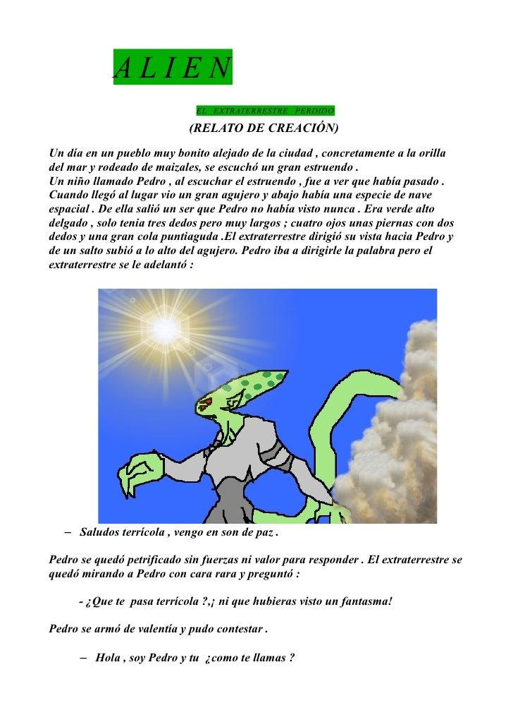 ALIEN                               EL EXTRATERRESTRE PERDIDO                              (RELATO DE CREACIÓN) Un día en ...