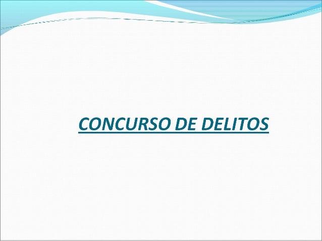 Sistema Concursal Chileno Un único delito se comete cuando se realiza una sola vez la descripción típica que lo sanciona ...