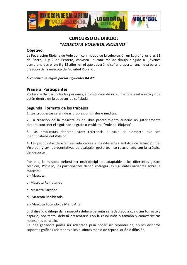 "CONCURSO DE DIBUJO: ""MASCOTA VOLEIBOL RIOJANO"" Objetivo: La Federación Riojana de Voleibol , con motivo de la celebración ..."