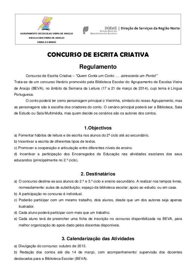 AGRUPAMENTO DE ESCOLAS VIEIRA DE ARAÚJO ESCOLA EB/S VIEIRA DE ARAÚJO VIEIRA DO MINHO CONCURSO DE ESCRITA CRIATIVA Regulame...