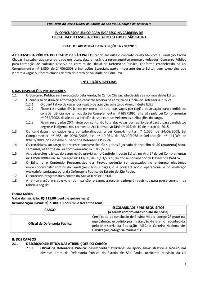 1 Publicado no Diário Oficial do Estado de São Paulo, edição de 12/09/2015 IV CONCURSO PÚBLICO PARA INGRESSO NA CARREIRA D...