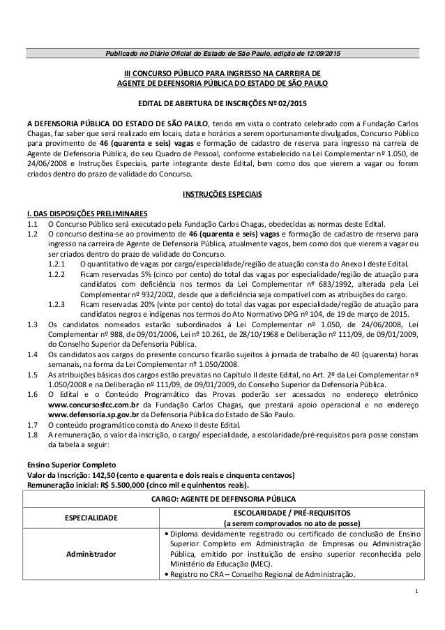 1 Publicado no Diário Oficial do Estado de São Paulo, edição de 12/09/2015 III CONCURSO PÚBLICO PARA INGRESSO NA CARREIRA ...