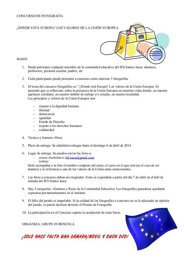 CONCURSO DE FOTOGRAFÍA ¿DÓNDE ESTÁ EUROPA? LOS VALORES DE LA UNIÓN EUROPEA BASES 1. Puede participar cualquier miembro de ...