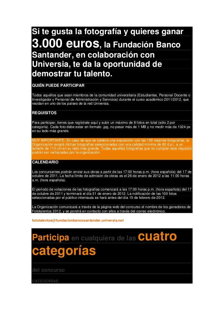 Si te gusta la fotografía y quieres ganar3.000 euros, la Fundación BancoSantander, en colaboración conUniversia, te da la ...
