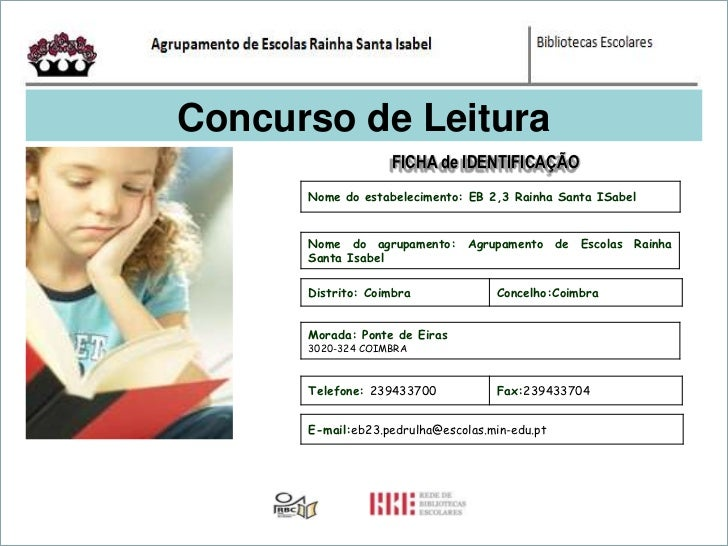 Concurso de Leitura                   FICHA de IDENTIFICAÇÃO      Nome do estabelecimento: EB 2,3 Rainha Santa ISabel     ...