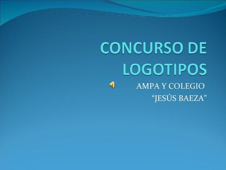 """AMPA Y COLEGIO  """" JESÚS BAEZA"""""""