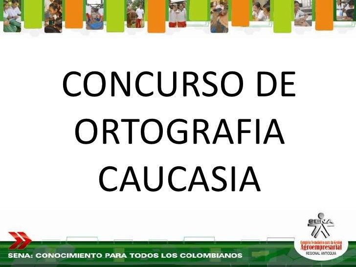 CONCURSO DE  ORTOGRAFIA   CAUCASIA