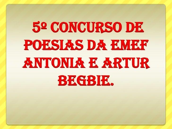 5º CONCURSO DEPOESIAS DA EMEFANTONIA E ARTUR     BEGBIE.