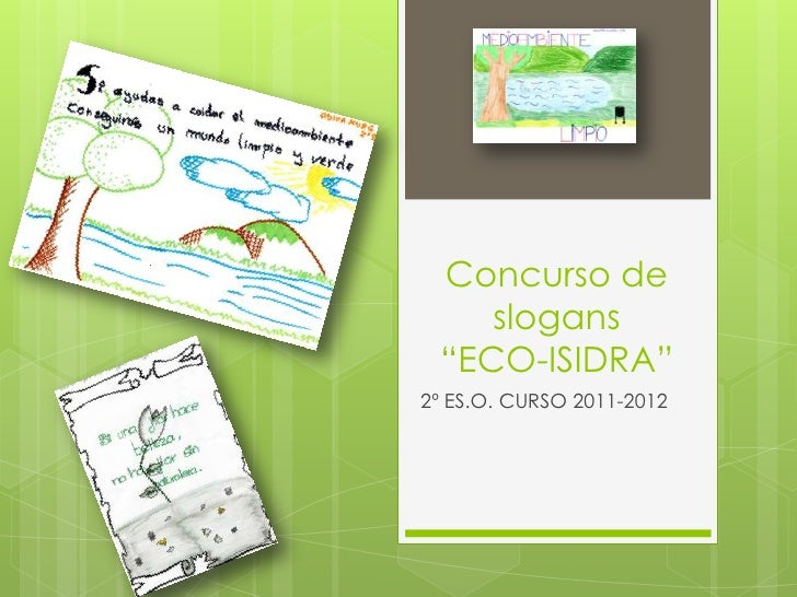 """Concurso de    slogans """"ECO-ISIDRA""""2º ES.O. CURSO 2011-2012"""