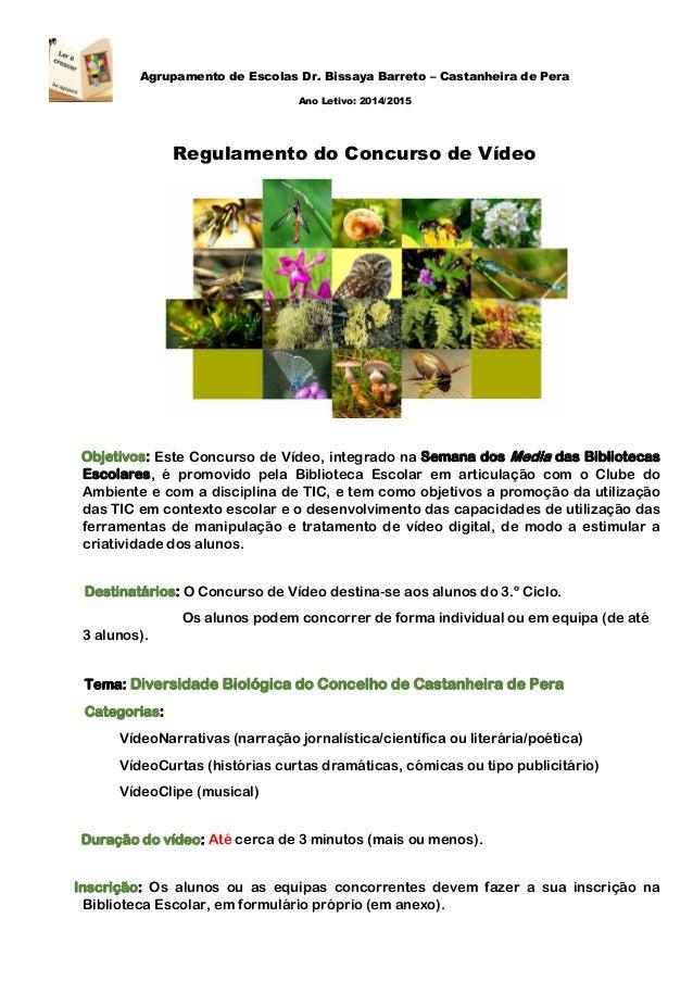 Agrupamento de Escolas Dr. Bissaya Barreto – Castanheira de Pera Ano Letivo: 2014/2015 Regulamento do Concurso de Vídeo Ob...