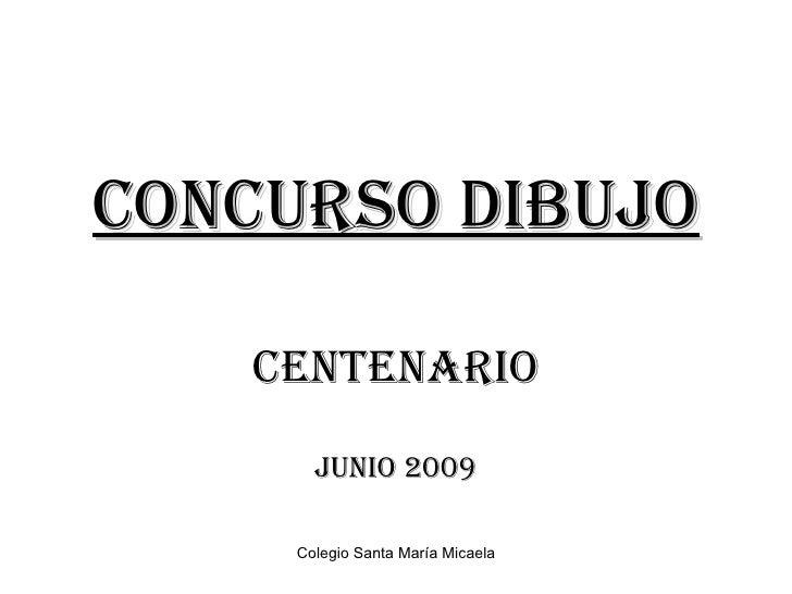 CONCURSO DIBUJO CENTENARIO Junio 2009