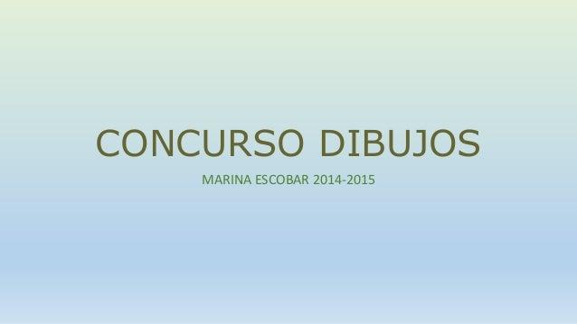 CONCURSO DIBUJOS MARINA ESCOBAR 2014-2015