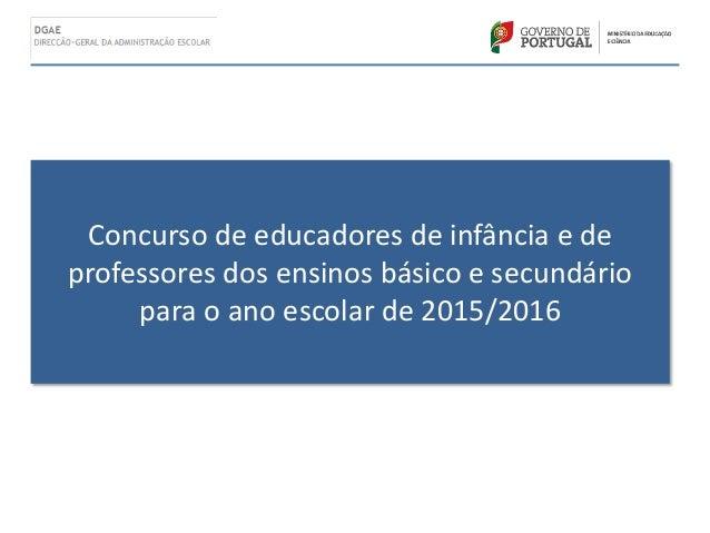 Concurso de educadores de infância e de professores dos ensinos básico e secundário para o ano escolar de 2015/2016