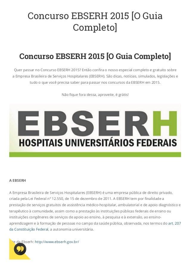 Concurso EBSERH 2015 [O Guia Completo]  6 de março de 2015 Concurso EBSERH 2015 [O Guia Completo] Quer passar no Concurso...
