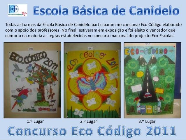 1.º Lugar 2.º Lugar 3.º LugarTodas as turmas da Escola Básica de Canidelo participaram no concurso Eco Código elaboradocom...