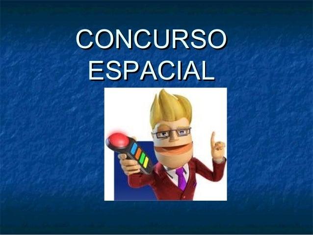 CONCURSO ESPACIAL